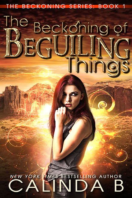 The Beckoning of Beguiling Things by Calinda B
