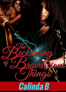 The Beckoning of Bravelicious Thing by Calinda B