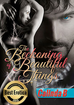 The Beckoning of Beautiful Things by Calinda B