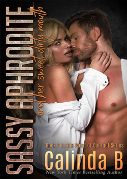 Sassy Aphrodite and her Sweet, Dirty Mouth  by Calinda B