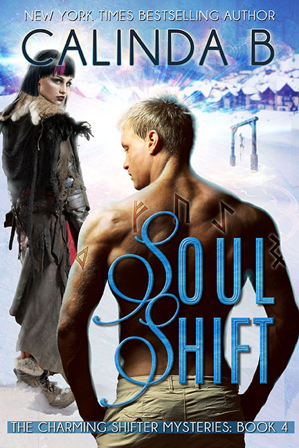 Soul Shift: Book 4 in the Charming Shifter Mysteries by Calinda B